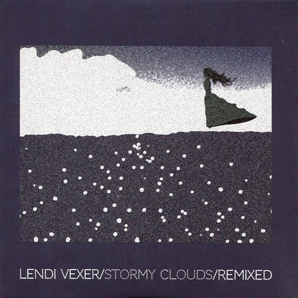 LENDI VEXER: STORMY CLOUDS REMIXED